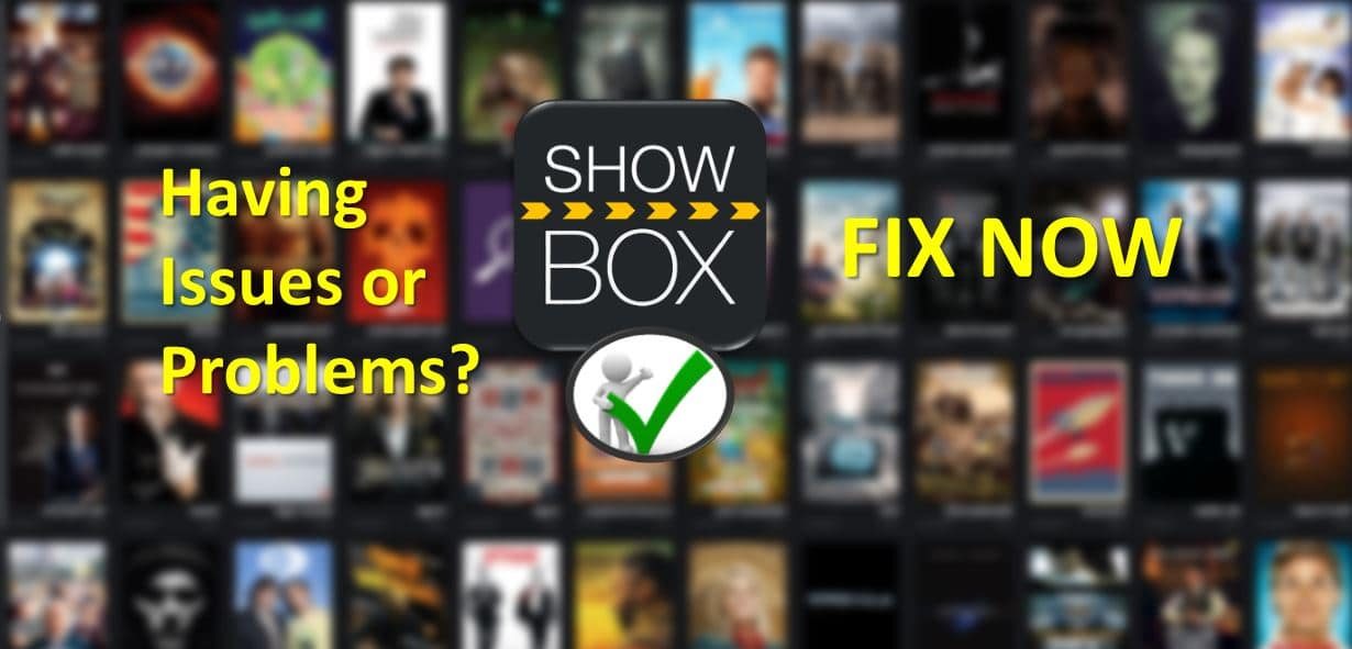 List of Showbox Errors & Problems - Steps to Fix Showbox Not